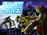 Shadow Heroes - Teenage Mutant Ninja Turtles